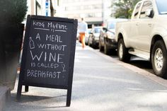 A meal without wine is called breakfast Art Quotes, Restaurants, Wine, Meals, Breakfast, Food, Diners, Breakfast Cafe, Meal