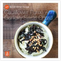 Cauliflower Puree with Garlicky Swiss Chard | this is so relish and a perfect side to any dish!