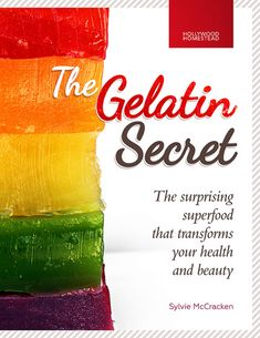 The Gelatin Secret: A surprising superfood