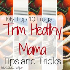 My Top 10 Frugal Trim Healthy Mama Tips and Tricks! - The Fabuless Wife