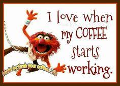 I love when my coffee starts working.