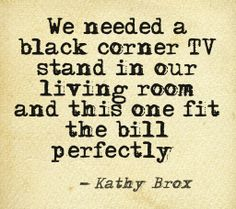 This quote is from a happy Amazon shopper... Black Corner Tv Stand, Television Stands, Life Quotes, Wisdom, Amazon, Happy, Food, Quotes About Life, Quote Life