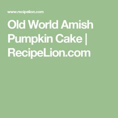 Old World Amish Pumpkin Cake | RecipeLion.com