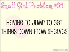 ...and fearing the everything (including the shelf itself) will come tumbling down on you. #petite #short_girl #problems