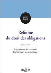 Livre Blanc RDO : Impact sur les contrats d'affaires et informatiques (téléchargement gratuit sur le site des éditions Dalloz) http://www.editions-dalloz.fr/livre-blanc-rdo-affaires