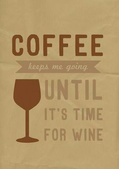 Coffee keep me going until it's time for wine!  Come to Bagels and Bites Cafe in Brighton, MI for all of your bagel and coffee needs! Feel free to call (810) 220-2333 or visit our website www.bagelsandbites.com for more information! #CoffeeQuotes