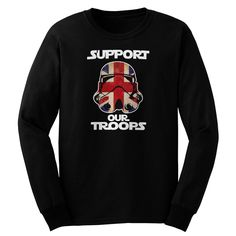 Black T-Shirt Support Our Troops Stormtrooper Loong Sleeve - T-Shirts, Tank Tops