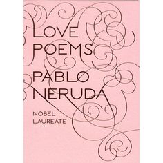She is a romantic and appreciates great literature and poetry like Pablo Neruda Love Poems / Pablo Neruda Pablo Neruda, Neruda Love Poems, Cheap Valentines Day Gifts, Love Is In The Air, This Is A Book, Thing 1, Comic, Hopeless Romantic, Book Gifts