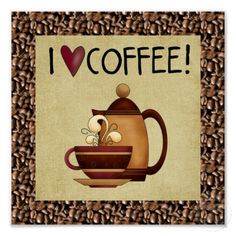 I Love Coffee Poster By DoodlesGifts