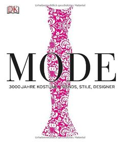 Mode: 3000 Jahre Kostüme, Trends, Stile, Designer von Dorling Kindersley http://www.amazon.de/dp/3831023891/ref=cm_sw_r_pi_dp_-aY5tb189TZN1