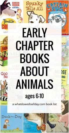 A list of the best early chapter books for kids ages 5 to 9 with and animal theme, including both popular series and stand-alone novels Best Children Books, Books For Boys, Childrens Books, Dog Books, Animal Books, Books About Animals, Read Aloud Books, Kids Reading, Reading Lists