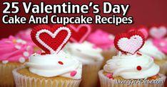 25 Valentine's Day Cake And Cupcake Recipes