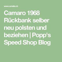 Camaro 1968 Rückbank selber neu polsten und beziehen | Popp's Speed Shop Blog