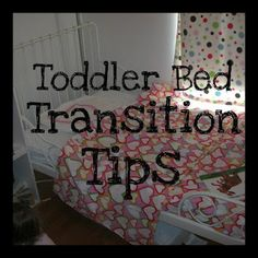 @Roxanne Reece Tips on Easing the Transition from Crib to Toddler Bed (I have a feeling I'll need this somewhat soon!)