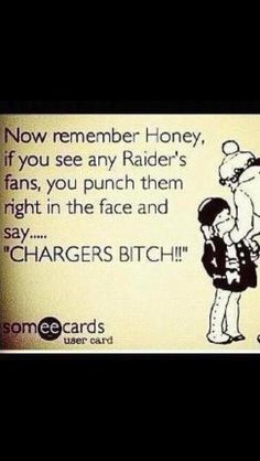ONLY PINNING THIS BECAUSE ...Well Only U Know ERIC====>Chargers Raiders