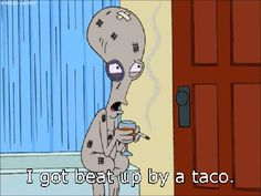 "But sometimes food can turn on you. | Community Post: 19 Ways Roger From ""American Dad"" Understands Your Relationship With Food"