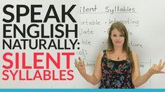 Speak English Naturally: Silent Syllables