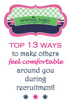 One of the most important aspects of recruitment is making the sorority sisters or PNMs feel comfortable around you during your rush conversations! Both actives and PNM can benefit from these tips for making others feel welcomed and charmed by your personality! <3 BLOG LINK: http://sororitysugar.tumblr.com/post/88023631819/rush-talk-how-to-make-others-feel-comfortable-around#notes