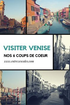 Nos 6 coups de coeurs pour visiter Venise, Italie!