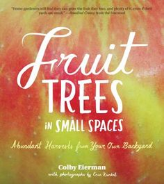 Fruit Orchard Design for Small Spaces by Colby Eierman on Mother Earth News Organic Gardening, Gardening Tips, Gardening Books, Urban Gardening, Gardening Vegetables, Urban Farming, Container Gardening, Orchard Design, Growing Fruit Trees