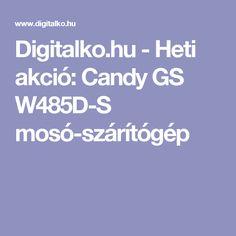 Digitalko.hu -  Heti akció: Candy GS W485D-S mosó-szárítógép
