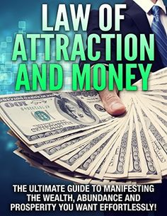 Law of Attraction and Money The Ultimate Guide to Manifesting the Wealth, Abundance and Prosperity You Want Effortlessly! by Nathan Powers, http://www.amazon.com/dp/B00MDPBICE/ref=cm_sw_r_pi_dp_W2P8tb1T4RHGK