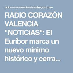 """RADIO CORAZÓN VALENCIA  """"NOTICIAS"""": El Euríbor marca un nuevo mínimo histórico y cerra..."""