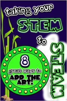 from STEM to STEAM - How to get started with adding the arts into your Science and Math curriculum in a purposeful way
