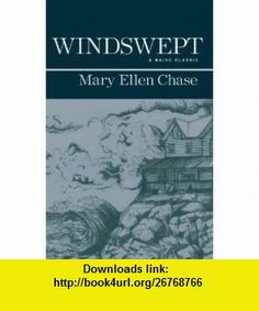 Windswept Mary Ellen Chase ,   ,  , ASIN: B000GB3HC6 , tutorials , pdf , ebook , torrent , downloads , rapidshare , filesonic , hotfile , megaupload , fileserve