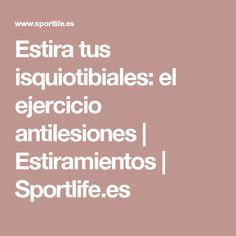 Estira tus isquiotibiales: el ejercicio antilesiones   Estiramientos   Sportlife.es