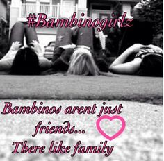 Bambino's aren't just friends, they're family.
