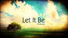 """""""Let It Be""""; Breaking down the renowned Beatles lyrics into facets of Self-Care, Mindfulness, and Spirituality"""
