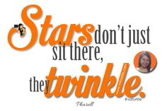 Stars don't just sit there, they twinkle. ~ Pharell http://www.vaforlife.com/pay-it-forward/