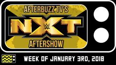 WWE's NXT for January 3rd, 2018 Review & After Show | AfterBuzz TV