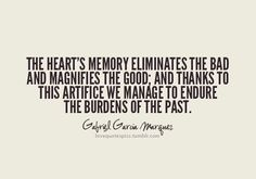 Google Image Result for http://101quotesaboutlife.com/wp-content/uploads/2012/08/the-hearts-memory-eliminates-the-bad-and-magnifies-the-good.png