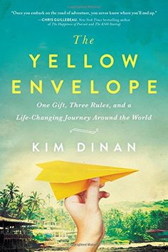 The Yellow Envelope: One Gift, Three Rules, and A Life-Ch...