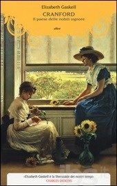 Cranford. Il paese delle nobili signore Elizabeth Gaskell, Ibs, Book Cover Art, Nerd, Reading, Books, Painting, Repeat, Window