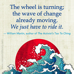 Hope and Fear: An excerpt from THE ACTIVIST'S TAO TE CHING by William Martin via New World Library
