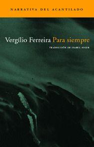 Vergílio Ferreira, Para siempre