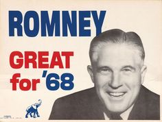 My first Presidential campaign was up close and way-too-short as the youngest paid staffer on his National Campaign - - [George] Romney for President (1968)