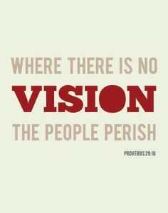 Where there is no vision, the people perish. Proverbs what is your vision? Bible Quotes, Bible Verses, Me Quotes, Motivational Quotes, Inspirational Quotes, Vision Quotes, Scriptures, Proverbs 29, Book Of Proverbs