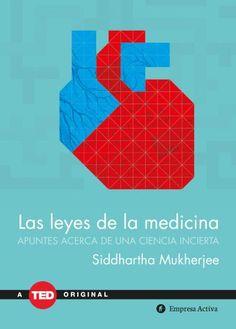Las leyes de la medicina // Siddhartha Mukherjee // Empresa Activa