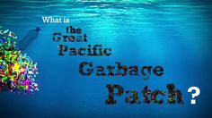 Earth Day: The Great Pacific Garbage Patch by Ben Segall. Designed and Animated by Ben Segall