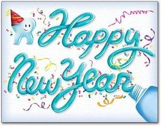Happy Dental New Year! Please make your New Year's resolution twice daily brushing, flossing before bedtime, and two check-ups a year!