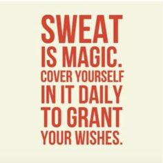 Sounds crazy but I feel most beautiful when I am dripping with sweat!