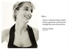 Princess Diana - trust yourself.  #woman's instinct and #inner strength