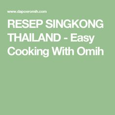 RESEP SINGKONG THAILAND - Easy Cooking With Omih