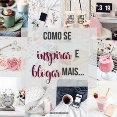 Como se inspirar e blogar mais ♥ | Florescer