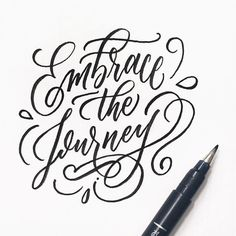 Embrace the journey handlettering created using the Tombow Fudenosuke Brush Pen, Hard Tip