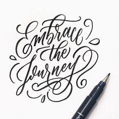 Embrace the journey handlettering created using the Tombow Fudenosuke Brush Pen, Hard Tip